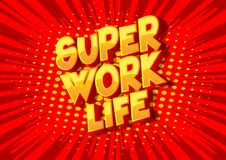 Super Work life - Comic book style words. royalty free illustration