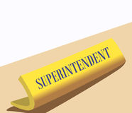 Superintendent. Illustration of Name board of superintendent on a desk Royalty Free Stock Photos