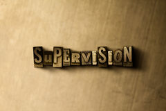 SUPERVISION - close-up of grungy vintage typeset word on metal backdrop. Royalty free stock illustration.  Can be used for online banner ads and direct mail Royalty Free Stock Images