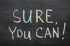 Sure, you can. Phrase handwritten on blackboard Royalty Free Stock Photography
