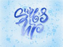 Surf lettering quote for posters, prints, cards. Surfing related textile design. Vintage illustration. Stock Photography
