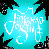 Surfboard and lettering text It s time to surf. Stock Photography