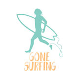 Surfer running on the beach. Gone surfing calligraphy Stock Images