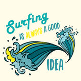 Surfing is Always good idea lettering with cartoon waves Royalty Free Stock Photography