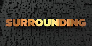 Surrounding - Gold text on black background - 3D rendered royalty free stock picture. This image can be used for an online website banner ad or a print Royalty Free Stock Photos