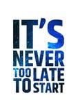 Swój nigdy zbyt opóźniony zaczynać motywacyjny Obraz Stock