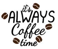 Swój zawsze kawowy czasu literowanie z adra kawa Obrazy Royalty Free
