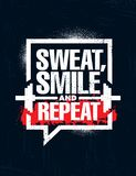 Sweat, Smile and Repeat. Inspiring Workout and Fitness Gym Motivation Quote Illustration Sign. Sport Vector. Sweat, Smile and Repeat. Inspiring Workout and vector illustration