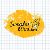 Sweater Weather lettering calligraphy Stock Photo