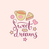 Sweet Dreams hand lettering. Vector cute illustration with cartoon symbols cup and cake for posters, cards. Stock Photos