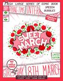 Sweet March. Happy Women`s Day. Vector illustration. Sweet March. Happy Women`s Day. Comic book style poster with lettering and flowers composition. Vector stock illustration