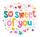 So sweet of you stock illustration