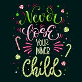 Sweets quote colorful hand draw lettering phrase - Never loose your inner Child - in bright green and pink colors with candy cane vector illustration