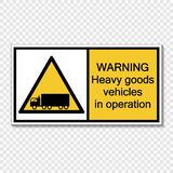 Symbol Warning heavy goods vehicles in operation sign label on transparent background. Warning heavy goods vehicles in operation sign label on transparent vector illustration