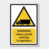 Symbol Warning heavy goods vehicles in operation sign label on transparent background vector illustration