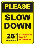 International day of slowness. Symbolic sign to the event - February 26 International day of slowness Stock Image