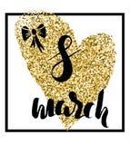 Szablon pocztówka dla międzynarodowego kobiety ` s dnia, 8 marszu ręka rysujący literowanie na sercu z złocistą gliiter pełnią Obrazy Royalty Free