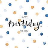 szczęśliwa kartkę na urodziny Szablonu plakat z ręcznie pisany teksta i watercolour kropkami royalty ilustracja