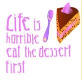Szyldowy życie jest okropny je deser z małym tortem najpierw wektor ilustracji