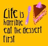 Szyldowy życie jest okropny je deser z małym tortem najpierw wektor royalty ilustracja