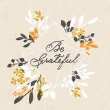 Vector thanksgiving day background with hand drawn words be grateful and floral design stock illustration