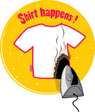 T-shirt design. Shirt happens. due to carelessness iron burned a big hole in the shirt. Humor illustration with idiomatic phrase. Vector illustration Royalty Free Stock Image