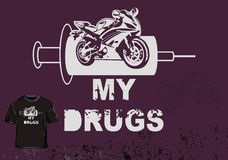 T shirt my drugs. Design a T-shirt motorcycle is my drug stock illustration