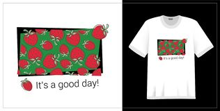 T-shirt print. Strawberry pattern. It`s a good day. Summer design. Vector sketch. Hand drawn fresh berry. Doodle red and green. Illustration. Textile fashion vector illustration