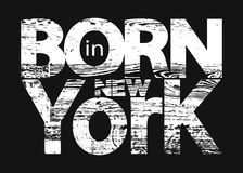 T shirt typography graphic with quote Born in New York. Grunge fashion stylish print for sports wear. Template t-shirt, apparel or card, label, poster. Symbol Stock Images