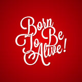 T-shirt vintage lettering - born to be alive Stock Photos