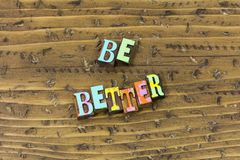 stock image of  be good better best person today improve typography print