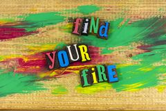 stock image of  find your fire passion