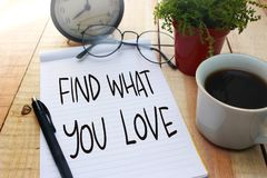 stock image of  find what you love. motivational text