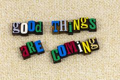 stock image of  good things are coming positive attitude