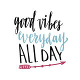 stock image of  good vibes everyday all day. hand lettering calligraphy. inspirational phrase. vector hand drawn illustration.