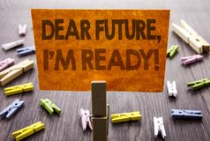 stock image of  handwritten text sign showing dear future, i am ready. business concept for inspirational motivational plan achievement confidence