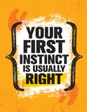 stock image of  your first instinct is usually right. inspiring creative motivation quote poster template.
