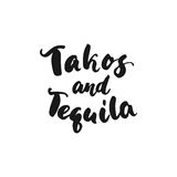 Tacos and Tequila. Cinco de Mayo mexican hand drawn lettering phrase isolated on the white background. Fun brush ink. Inscription for photo overlays, greeting Stock Photography