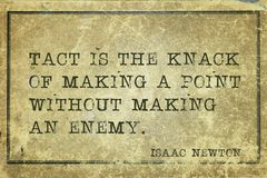 Tact is knack Newton. Tact is the knack of making a point without making an enemy - ancient English physicist and mathematician Sir Isaac Newton quote printed on Stock Photography