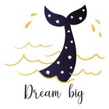 The tail of a diving whale and the handwritten inscription Dream big. Vector illustration Stock Photos