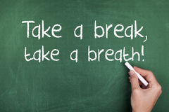 Take a Break Take a Breath. Take a break, take a breath message stock image