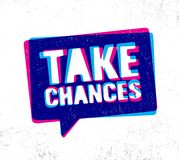 Take Chances. Inspiring Creative Motivation Quote Illustration. Vector Typography Banner Design Concept On Grunge. Texture Rough Background royalty free illustration