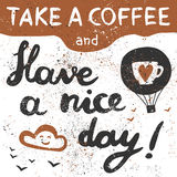 Take a coffee. Take a coffee and have a nice day! Air balloon, cloud, birds and handwritten lettering. Vector illustration Royalty Free Stock Image