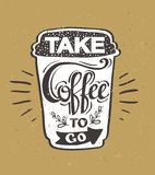 Take Coffee to go Hipster Vintage Stylized Lettering. Royalty Free Stock Images