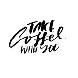 Take coffee with you lettering. Coffee quotes. Hand written design. Take away cafe poster, print, template. Vector Royalty Free Stock Image