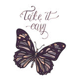 Take it easy. Hand drawn card with butterfly and relax quote. Can be used for print bags, posters, cards, stationery and for web banners, advertisement Royalty Free Stock Images