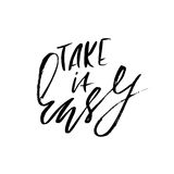 Take it easy. Hand drawn lettering. Vector typography design. Handwritten inscription. Take it easy. Hand drawn lettering. Vector typography design. Handwritten Royalty Free Stock Images
