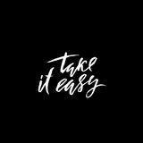 Take it easy. Hand drawn lettering. Vector typography design. Handwritten inscription. Take it easy. Hand drawn lettering. Vector typography design. Handwritten Stock Photos