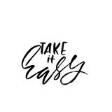 Take it easy. Hand drawn lettering. Vector typography design. Handwritten inscription. Take it easy. Hand drawn lettering. Vector typography design. Handwritten Royalty Free Stock Image