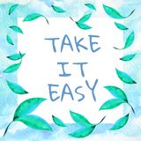 Take it easy quote watercolor painting frame. Design Royalty Free Stock Images